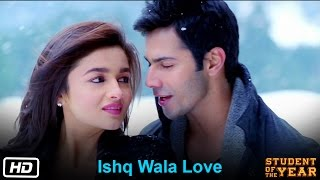 getlinkyoutube.com-Ishq Wala Love - Student Of The Year - The Official Song - Sidharth Malhotra, Alia Bhatt