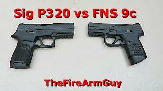 Sig Sauer P320 vs FNS 9c - TheFireArmGuy