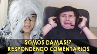 getlinkyoutube.com-SOMOS DAMAS!? - RESPONDENDO COMENTÁRIOS!