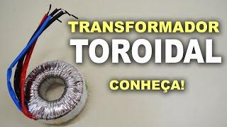 Transformador toroidal! Vantagens e aplicações!