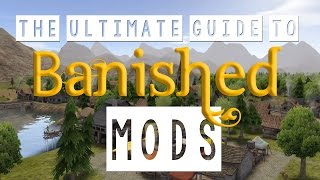 getlinkyoutube.com-The Ultimate Guide to Banished Mods!