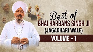 getlinkyoutube.com-Best Of Bhai Harbans Singh Ji (Jaagadhari Wale) - Vol. 1 | Shabad Gurbani | Jukebox