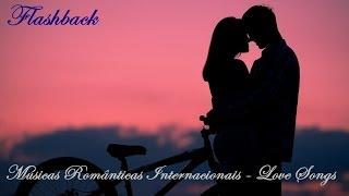 getlinkyoutube.com-Músicas Românticas - Love Songs - Flashback Pt 2