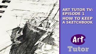 getlinkyoutube.com-Art Tutor TV: Episode 1 - How to Keep a Sketchbook