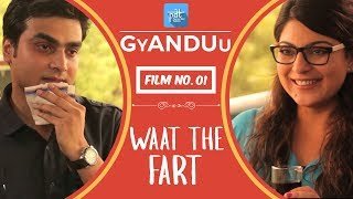 getlinkyoutube.com-WTF - Waat The Fart - Film no.1 : PDT GyANDUu Short Film Series - PDT