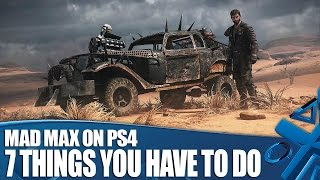 Mad Max Gameplay: 7 Things You HAVE To Do