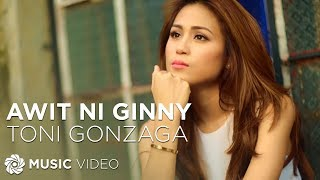 Toni Gonzaga - Awit Ni Ginny (Official Music Video) width=
