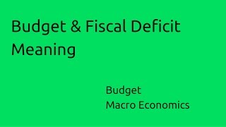 getlinkyoutube.com-Meaning of Budget & Fiscal Deficit | Budget | Money | Banking | CA CPT | CS & CMA Foundation