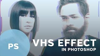 getlinkyoutube.com-How To: VHS Effect in Photoshop