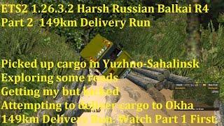 getlinkyoutube.com-ETS2 1.26.3.2 Harsh Russian Balkai R4 Part 2 149km Delivery Run