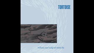 getlinkyoutube.com-Tortoise - Millions Now Living Will Never Die (1996)[Full Album]