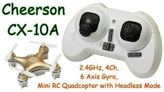 getlinkyoutube.com-Cheerson CX-10A 2.4GHz, 4Ch, 6 Axis Gyro, mini RC Quadcopter with Headless Mode (RTF)