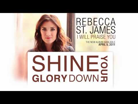 rebecca st james shine your glory down
