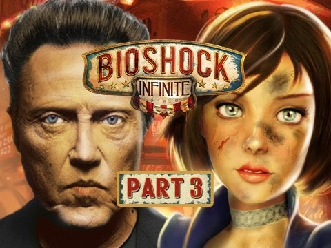 Christopher Walkenthrough - Bioshock Infinite (Part 3)