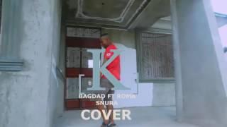 BAGDAD FT ROMA &SNURA COVER J4 BWARU -K (O.P ONE)