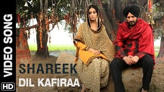 Dil Kafiraa (Official Video Song) Shareek | Jimmy Sheirgill, Mahie Gill | Mickey Singh
