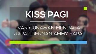 getlinkyoutube.com-Ivan Gunawan Menjaga Jarak dengan Ammy Fara - Kiss Pagi