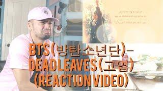 BTS (방탄소년단) – DEAD LEAVES (고엽) - (Reaction Video)