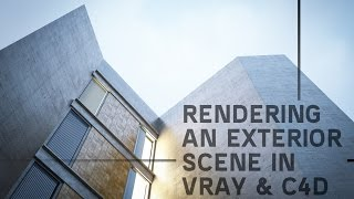 Rendering an Exterior Scene - vray for c4D (Part01)