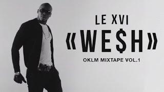 LE XVI - WE$H