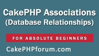 CakePHP 2.5.4 Basics Tutorial for Beginners - Blog Application - 15 - Relationships/Associations