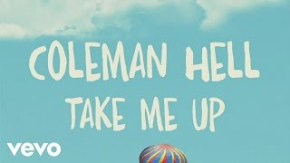 Coleman Hell - Take Me Up (Lyric Video)