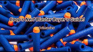 Coop's Top 5 Nerf Guns: Primaries - Buyer's Guide!
