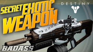 SECRET EXOTIC WEAPON!! How To Get The Best And Most Powerful Gun In Destiny