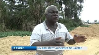 J B ASSELE: UN ARCHITECTE AU SERVICE DE L'AUTRE
