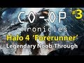 Halo 4 'Forerunner' - Legendary Noob-Through - Co-Op Chronicles (HD)