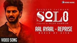 Aal Ayaal - Reprise | Video Song - Solo | Dulquer Salmaan | Bejoy Nambiar | Trend Music