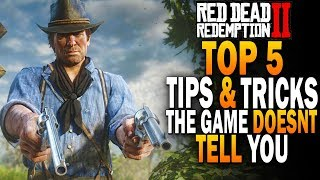 Top 5 Tips And Tricks The Game Doesn T Tell You    Red Dead Redemption 2 Guide  Rdr2