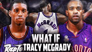 What If - Tracy McGrady NEVER Left Toronto! McGrady & Vince Carter!