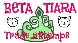 getlinkyoutube.com-Beta tiara trade attempts