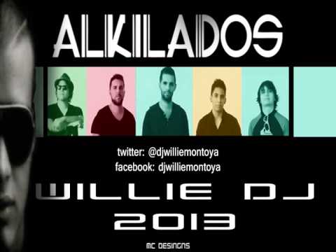 Mix @Alkilados Willie Dj 2013 @djwilliemontoya