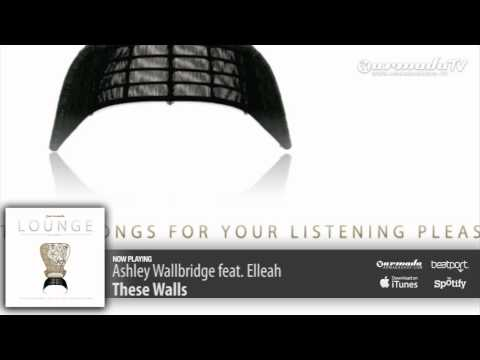 Ashley Wallbridge feat. Elleah - These Walls (Armada Lounge, Vol. 5)