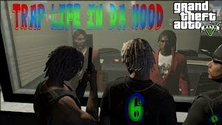 getlinkyoutube.com-GTA5 |TRAP LIFE IN DA HOOD 6 [HD]