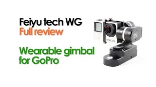 getlinkyoutube.com-Feiyu tech WG (wearable gimbal) for GoPro FULL REVIEW