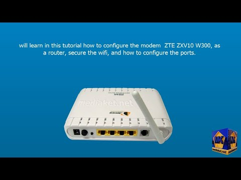 Modem ZTE ZXV10 W300, configuration as a Router ,wireless and ports