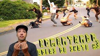 Comentando Rolas de Skate #03
