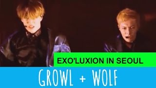 EXO _ GROWL + WOLF Exo'luxion In Seoul