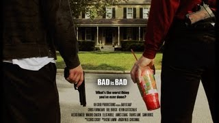 BAD is BAD - Full Movie (2010)