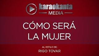 Karaokanta - Rigo Tovar - Como será la mujer
