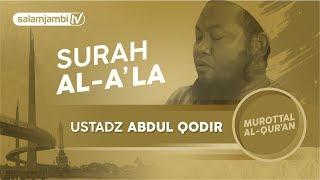 Ustadz Abdul Qodir - Surah Al `Ala  (FULL) width=