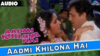 Aadmi Khilona Hai Full Audio Song With Lyrics | Govinda, Jeetendra, Meenakshi Seshadri