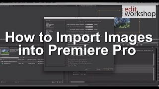 getlinkyoutube.com-How to Import Still Photos into Adobe Premiere Pro