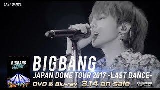 BIGBANG JAPAN DOME TOUR 2017 -LAST DANCE- (SPOT_DVD & Blu-ray 3.14 on sale)