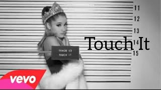 Ariana Grande - Touch It, Lyrics Vídeo