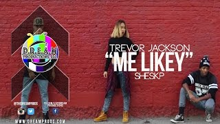 """Trevor Jackson I """"Me Likey"""" I @Sheskp"""