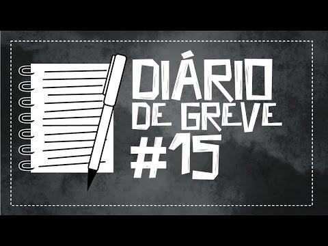Diário de Greve #15